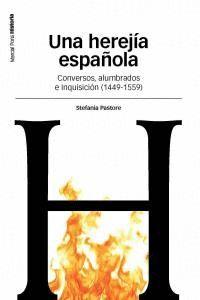 UNA HEREJA ESPAÑOLACONVERSOS, ALUMBRADOS E INQUISICIÓN (1449-1559) CONVERSOS, ALUMBRADOS E INQUISIC