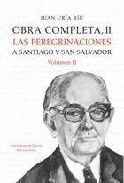 OBRA COMPLETA II. LAS PEREGRINACIONES A SANTIAGO Y SAN SALVADOR. VOL II LAS PEREGRINACIONES A SANTIA