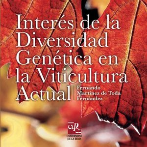INTERÉS DE LA DIVERSIDAD GENÉTICA EN LA VITICULTURA ACTUAL