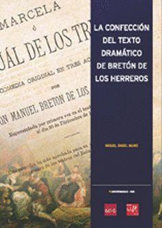 LA CONFECCIÓN DEL TEXTO DRAMÁTICO DE BRETÓN DE LOS HERREROS