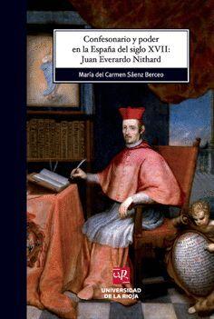 CONFESIONARIO Y PODER EN LA ESPAÑA DEL SIGLO XVII: JUAN EVERARDO NITHARD