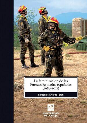 LA FEMINIZACIÓN DE LAS FUERZAS ARMADAS ESPAÑOLAS (1988-2011)