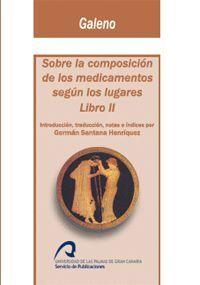 SOBRE LA COMPOSICIÓN DE LOS MEDICAMENTOS SEGÚN LOS LUGARES. LIBRO II