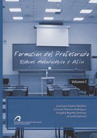 FORMACIÓN DEL PROFESORADO, VOL I. BLOQUE METODOLÓGICO Y AFÍN