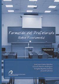 FORMACIÓN DEL PROFESORADO, VOL II. BLOQUE METODOLÓGICO Y AFÍN