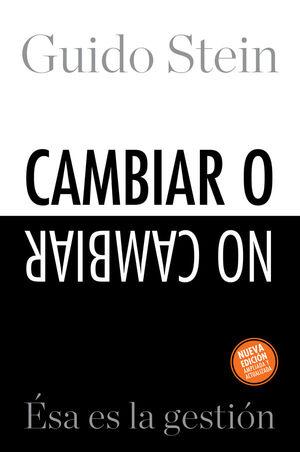 CAMBIAR O NO CAMBIAR: ÉSA ES LA GESTIÓN