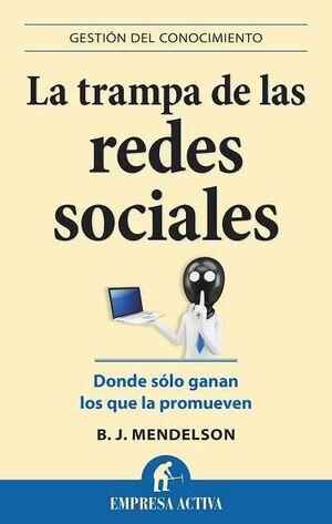 LA TRAMPA DE LAS REDES SOCIALES