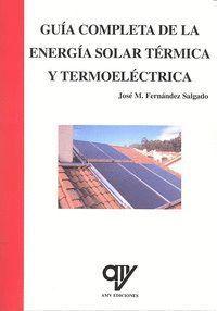 GUIA COMPLETA DE LA ENERGIA SOLAR TERMICA Y TERMOELECTRICA