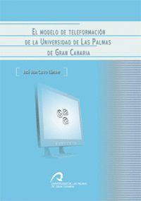 EL MODELO DE TELEFORMACIÓN DE LA UNIVERSIDAD DE LAS PALMAS DE GRAN CANARIA