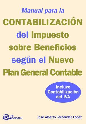 MANUAL PARA LA CONTABILIZACIÓN DEL IMPUESTO SOBRE BENEFICIOS SEGÚN EL NUEVO PLAN GENERAL CONTABLE