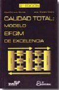 CALIDAD TOTAL. MODELO EFQM DE EXCELENCIA