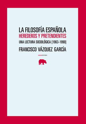 LA FILOSOFÍA ESPAÑOLA. HEREDEROS Y PRETENDIENTES