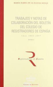 TRABAJOS Y NOTAS DE COLABORACIÓN DEL BOLETN DEL COLEGIO DE REGISTRADORES DE ESPAÑA, AÑOS 2002-2007