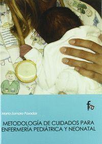 METODOLOGIA DE CUIDADOS PARA ENFERMERA PEDIÁTRICA Y NEONATAL
