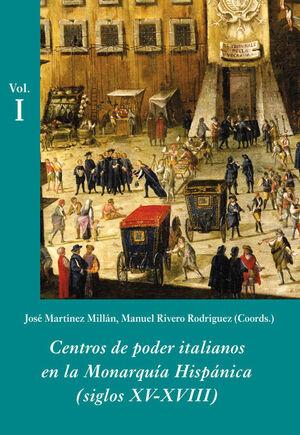 CENTROS DE PODER ITALIANOS EN LA MONARQUA HISPÁNICA (ESTUCHE 3 VOLS.) (SIGLOS XV-XVIII)