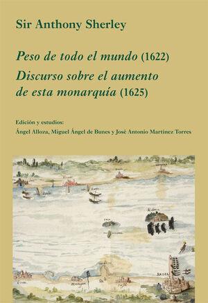 PESO DE TODO EL MUNDO (1622). DISCURSO SOBRE EL AUMENTO DE ESTA MONARQUA (1625) MONARQUIA (1625)