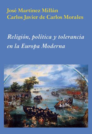RELIGIÓN, POLÍTICA Y TOLERANCIA EN LA EUROPA MODERNA
