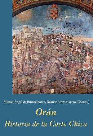 ORÁN. HISTORIA DE LA CORTE CHICA