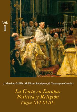 CORTE EN EUROPA: POLTICA Y RELIGIÓN (3 VOL.), LA SIGLOS XVI-XVIII