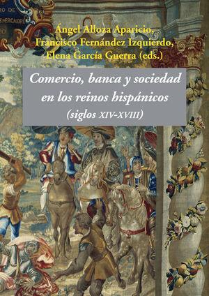 COMERCIO, BANCA Y SOCIEDAD EN LOS REINOS HISPÁNICOS