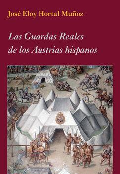 LAS GUARDAS REALES DE LOS AUSTRIAS HISPANOS