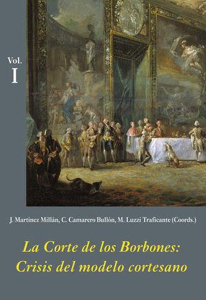 LA CORTE DE LOS BORBONES: CRISIS DEL MODELO CORTESANO (ESTUCHE 3 VOLS.)