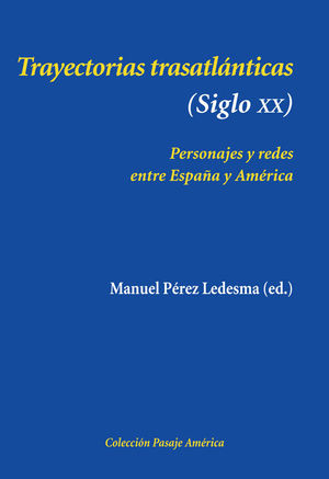 TRAYECTORIAS TRASATLÁNTICAS (SIGLO XX)