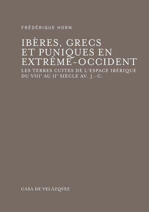 IBÈRES, GRECS ET PUNIQUES EN EXTRÊME-OCCIDENT