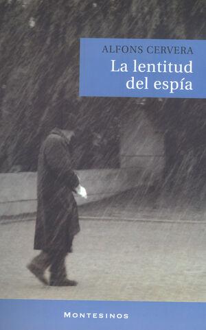 LA LENTITUD DEL ESPÍA