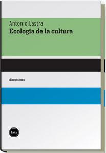 ECOLOGÍA DE LA CULTURA