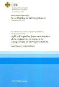 APLICACIÓN POR LOS JUECES NACIONALES DE LA LEGISLACIÓN EN MATERIA DE COMPETENCIA EN EL PROYECTO DE L