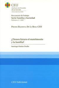¿TIENEN FUTURO EL MATRIMONIO Y LA FAMILIA?