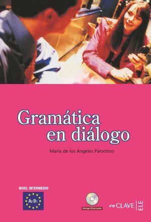 GRAMÁTICA EN DIÁLOGO + CD AUDIO - NIVEL INTERMEDIO