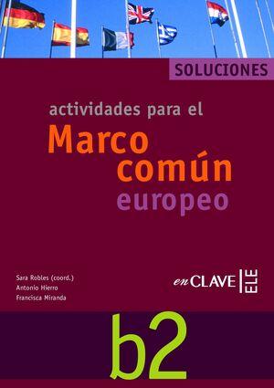 ACTIVIDADES PARA EL MARCO COMÚN EUROPEO B2 - SOLUCIONES