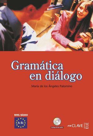 GRAMÁTICA EN DIÁLOGO + CD AUDIO - NIVEL BÁSICO