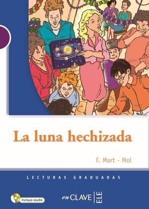LA LUNA HECHIZADA + CD AUDIO