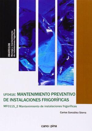 UF0416 MANTENIMIENTO PREVENTIVO DE INSTALACIONES FRIGORÍFICAS