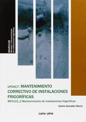 UF0417 MANTENIMIENTO CORRECTIVO DE INSTALACIONES FRIGORÍFICAS