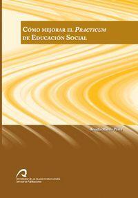 CÓMO MEJORAR EL PRACTICUM DE EDUCACIÓN SOCIAL