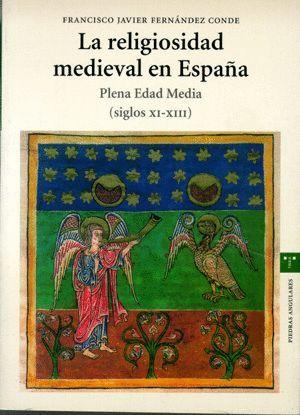 LA RELIGIOSIDAD MEDIEVAL EN ESPAÑA. PLENA EDAD MEDIA (SIGLOS XI-XIII)
