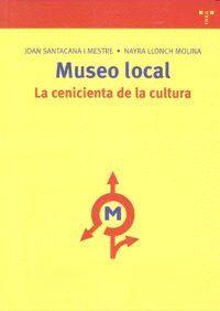 MUSEO LOCAL: LA CENICIENTA DE LA CULTURA