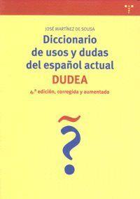 DICCIONARIO DE USOS Y DUDAS DEL ESPAÑOL ACTUAL (DUDEA) (4ª DE., CORREGIDA Y AMPLIADA)