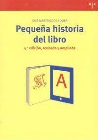 PEQUEÑA HISTORIA DEL LIBRO (4ª ED., REVISADA Y AMPLIADA)