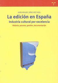 LA EDICIÓN EN ESPAÑA: INDUSTRIA CULTURAL POR EXCELENCIA