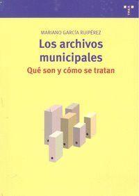 LOS ARCHIVOS MUNICIPALES: QUÉ SON Y CÓMO SE TRATAN