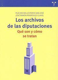 LOS ARCHIVOS DE LAS DIPUTACIONES: QUÉ SON Y CÓMO SE TRATAN
