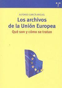 LOS ARCHIVOS DE LA UNIÓN EUROPEA: QUÉ SON Y CÓMO SE TRATAN