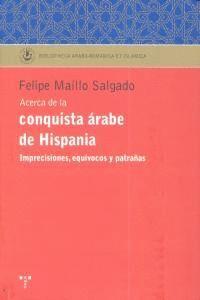 ACERCA DE LA CONQUISTA ÁRABE DE HISPANIA.