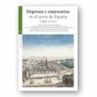 EMPRESAS Y EMPRESARIOS EN EL NORTE DE ESPAÑA (SIGLO XVIII)