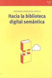 HACIA LA BIBLIOTECA DIGITAL SEMÁNTICA
